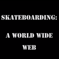 Skateboarding: A Worldwide Web