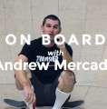 On Board with Andrew Mercado
