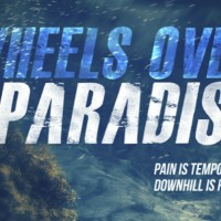 Wheels Over Paradise: A Downhill Documentary
