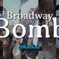 The 2013 Broadway Bomb – Wheelbase Edition