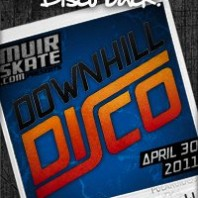 Muir Skate's Downhill Disco, April 30th