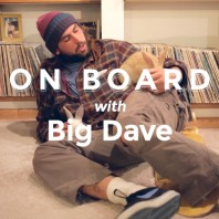 On Board with Big Dave Tanacci