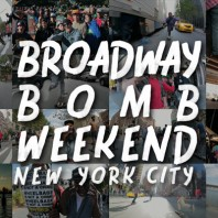 Broadway Bomb Weekend, NYC
