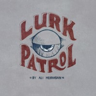 "Lurk Patrol: ""Energy in Passion"""