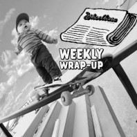 Baby On Board, Bland Skating, & Pad Nanny's – Weekly Wrap-up: June 25 – July 1, 2016